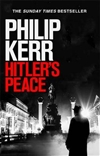 Hitler's Peace | Kerr, Philip | First Edition UK Book
