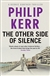 Kerr, Philip | Other Side of Silence | Signed First Edition UK Book
