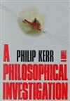 Philosophical Investigation, A | Kerr, Philip | Signed First Edition Book