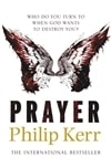Prayer | Kerr, Philip | Signed First Edition UK Book