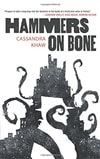 Hammers on Bone | Khaw, Cassandra | First Edition Trade Paper Book