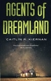 Agents of Dreamland | Kiernan, Caitlin R. | First Edition Trade Paper Book