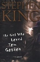 Girl Who Loved Tom Gordon, The | King, Stephen | First Edition Book