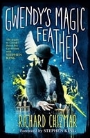 King, Stephen & Chizmar, Richard | Gwendy's Magic Feather | Signed First Edition Copy