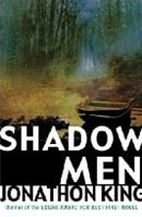 Shadow Men | King, Jonathon | Signed First Edition UK Book