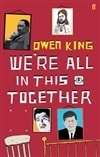 We're All in This Together | King, Owen | Signed 1st Edition UK Trade Paper Book