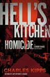 Hell's Kitchen Homicide | Kipps, Charles | Signed First Edition Book
