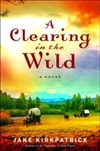 Clearing in the Wild, A | Kirkpatrick, Jane | First Edition Trade Paper Book