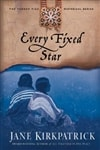 Every Fixed Star | Kirkpatrick, Jane | Signed First Edition Trade Paper Book