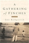 Gathering of Finches, A | Kirkpatrick, Jane | First Edition Trade Paper Book