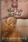Hold Tight the Thread | Kirkpatrick, Jane | First Edition Trade Paper Book