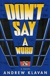 Don't Say a Word | Klavan, Andrew | First Edition Book