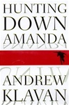 Hunting Down Amanda | Klavan, Andrew | Signed First Edition Book