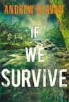 If We Survive | Klavan, Andrew | Signed First Edition Book