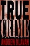 True Crime | Klavan, Andrew | Signed First Edition Book