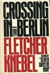 Crossing in Berlin | Knebel, Fletcher | First Edition Book