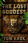 Lost Goddess, The | Knox, Tom | First Edition Book