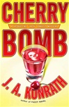 Cherry Bomb | Konrath, J.A. | Signed First Edition Book