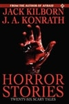 Horror Stories | Konrath, J.A. (as Jack Kilborn) | Signed First Edition Trade Paper Book