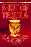 Shot of Tequila | Konrath, J.A. | Signed First Edition Trade Paper Book