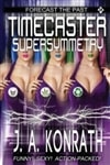 Timecaster Supersymmetry | Konrath, J.A. | Signed First Edition Trade Paper Book