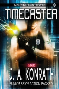 Timecaster by J.A. Konrath