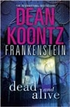 Koontz, Dean | Frankenstein: Dead and Alive | Signed 1st Edition Mass Market Paperback UK Book