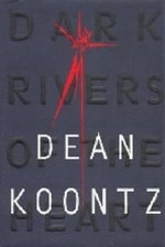 Dark Rivers of the Heart | Koontz, Dean | Signed First Edition Book