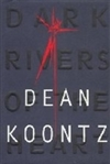 Koontz, Dean - Dark Rivers of the Heart (Signed First Edition)