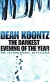 Darkest Evening of the Year, The | Koontz, Dean | Signed 1st Edition Thus UK Trade Paper Book