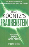 Frankenstein: Dead and Alive | Koontz, Dean | Signed 1st Edition Mass Market Paperback UK Book