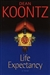 Koontz, Dean - Life Expectancy (Signed First Edition)