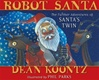 Koontz, Dean - Robot Santa (Signed First Edition)