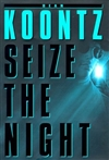 Koontz, Dean - Seize the Night (Signed First Edition)