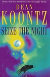 Seize the Night | Koontz, Dean | Signed First Edition UK Book