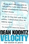 Koontz, Dean - Velocity (Signed First Edition UK)