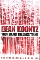 Your Heart Belongs to Me | Koontz, Dean | Signed First Edition UK Book