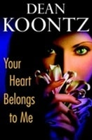 Your Heart Belongs to Me | Koontz, Dean | First Edition Book