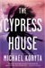 Cypress House, The | Koryta, Michael | Signed First Edition Thus Trade Paper Book