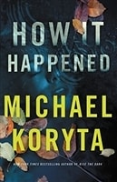 How It Happened | Koryta, Michael | Signed First Edition Book