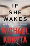 Koryta, Michael | If She Wakes | Signed First Edition Copy