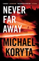 Koryta, Michael | Never Far Away | Signed First Edition Book