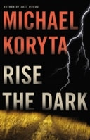 Rise the Dark | Koryta, Michael | Signed First Edition Book