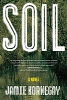 Kornegay, Jamie - Soil (Signed First Edition)
