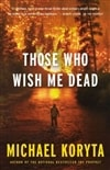 Those Who Wish Me Dead | Koryta, Michael | Signed First Edition Book