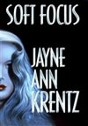 Soft Focus | Krentz, Jayne Ann | Signed First Edition Book