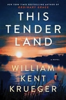 Krueger, William Kent | This Tender Land | Signed First Edition Copy