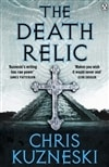 Death Relic, The | Kuzneski, Chris | Signed 1st Edition UK Trade Paper Book