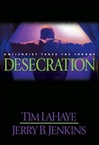 Desecration | LaHaye, Tim & Jenkins, Jerry B. | Double-Signed 1st Edition