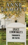 Grace (Eventually): Thoughts on Faith | Lamott, Anne | Signed First Edition Book